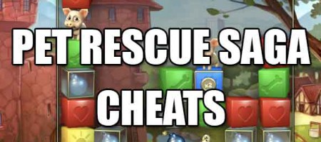 pet rescue saga cheats and walkthrough guide to help you get through