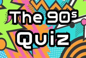 The 90's Quiz Answers & Cheats